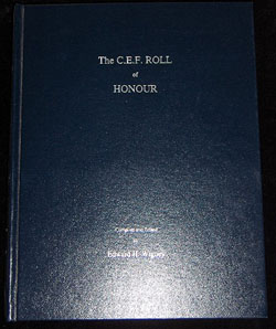 The C.E.F. Roll of Honour, Members and former Members of the Canadian Expeditionary Force who Died as a Result of Service in the Great War 1914-1919